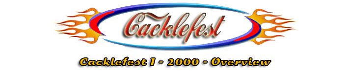 2000 Cacklefest Overview
